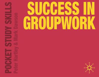 Success in Groupwork by Peter Hartley