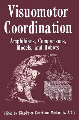 Visuomotor Coordination by Jorg-Peter Ewert