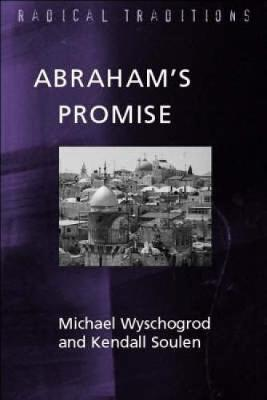 Abraham's Promise: Judaism and Jewish-Christian Relations by Michael Wyschogrod