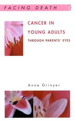Cancer In Young Adults by Anne Grinyer