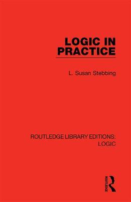 Logic in Practice by L. Susan Stebbing
