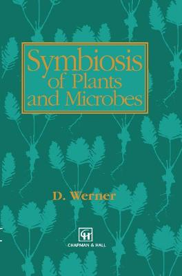 Symbiosis of Plants and Microbes by D. Werner