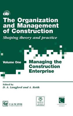 The Organization and Management of Construction: v.1: Managing the Construction Enterprise by David Langford