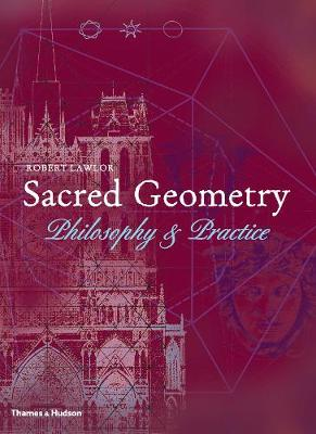 Sacred Geometry: Philosophy and Practice (A and I) by Robert Lawlor