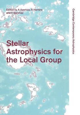 Stellar Astrophysics for the Local Group by A. Aparicio