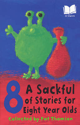 A Sackful Of Stories For 8 Year-Olds by Pat Thomson