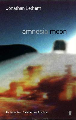 Amnesia Moon by Jonathan Lethem
