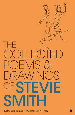 Collected Poems and Drawings of Stevie Smith by Stevie Smith