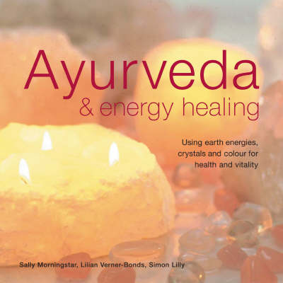 Ayurveda and Energy Healing by Sally Morningstar