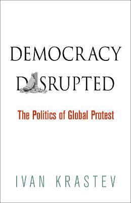 Democracy Disrupted by Ivan Krastev