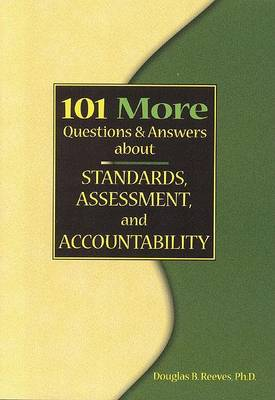 101 More Questions and Answers about Standards, Assessment, and Accountability by Mr Douglas B Reeves