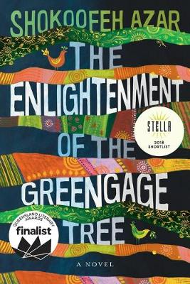 Enlightenment of the Greengage Tree by Shokoofeh Azar