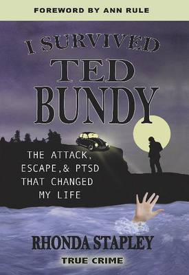 I Survived Ted Bundy by Ann Rule