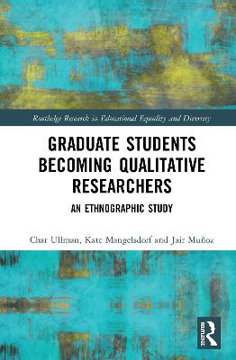 Graduate Students' Experiences Becoming Qualitative Researchers book