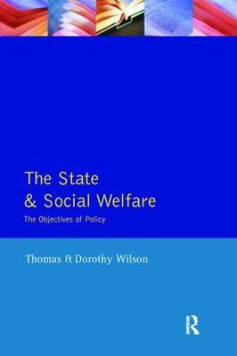 The State and Social Welfare, The by Dorothy Wilson