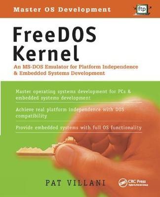 FreeDOS Kernel: An MS-DOS Emulator for Platform Independence & Embedded System Development book