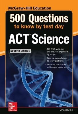 500 ACT Science Questions to Know by Test Day, 2ed by Anaxos Inc.