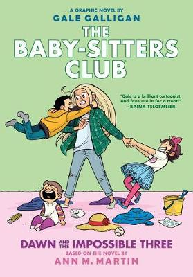 Baby-sitters Club Graphix: #5 Dawn and the Impossible Three by Gale Galligan