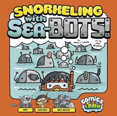 Snorkeling with Sea-Bots by Amy J. Lemke