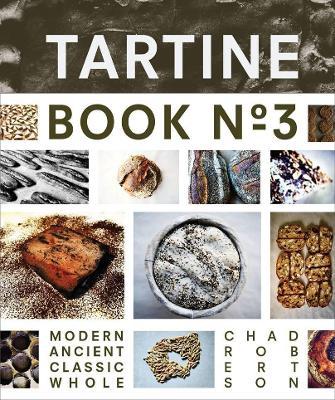 Tartine Book No. 3 by Chad Robertson