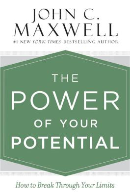 Power of Your Potential by John C. Maxwell