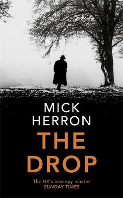 The Drop: A Slough House Novella 1 by Mick Herron