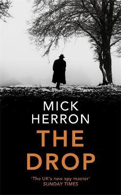 The Drop: A Slough House Novella by Mick Herron