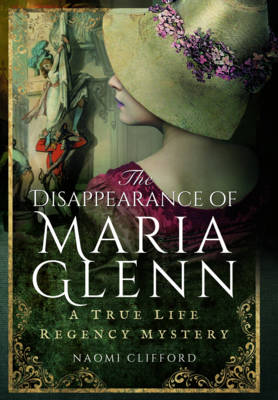 The Disappearance of Maria Glenn by Naomi Clifford