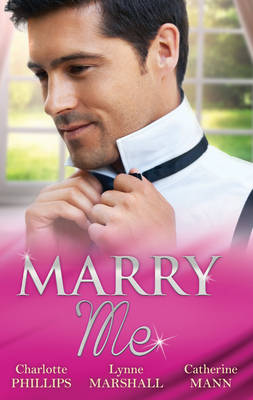 THE PROPOSAL PLAN/SINGLE DAD, NURSE BRIDE/MILLIONAIRE IN COMMAND by Catherine Mann