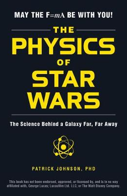 The Physics of Star Wars by Patrick Johnson