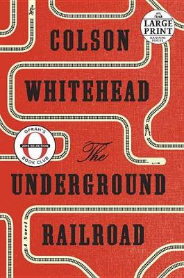 The Underground Railroad (Oprah's Book Club) by Colson Whitehead