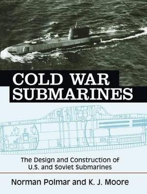 Cold War Submarines by Norman Polmar