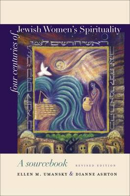 Four Centuries of Jewish Women's Spirituality by Ellen M. Umansky