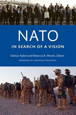 NATO in Search of a Vision by Gulnur Aybet