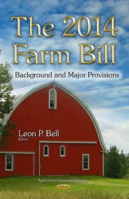 The 2014 Farm Bill by Leon P. Bell