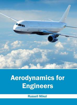 Aerodynamics for Engineers by Russell Mikel