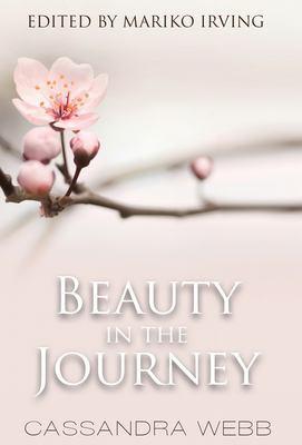 Beauty in the Journey by Cassandra Webb