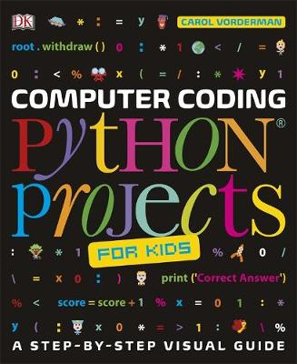 Computer Coding Python Projects for Kids by DK Australia
