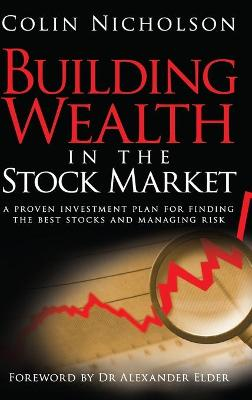 Building Wealth in the Stock Market by Colin Nicholson