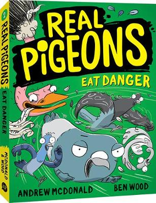 Real Pigeons Eat Danger: Real Pigeons #2 by Andrew McDonald