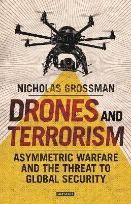 Drones and Terrorism by Nicholas Grossman