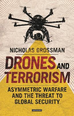 Drones and Terrorism by Nicholas Grossman