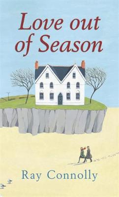 Love Out Of Season by Ray Connolly