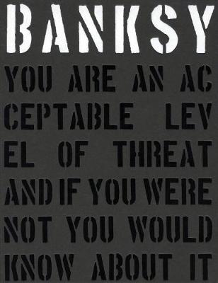 Banksy. You Are An Acceptable Level of Threat book