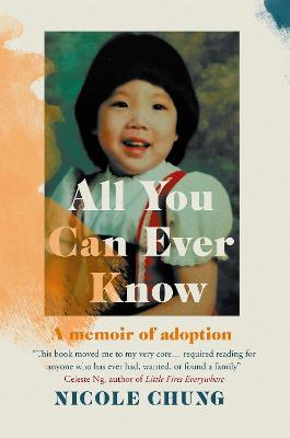 All You Can Ever Know: A memoir of adoption book