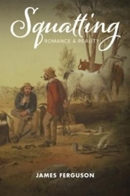 Squatting: Romance & Reality by James Ferguson