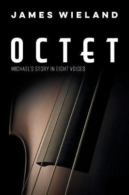 Octet: Michael's Story in Eight Voices book