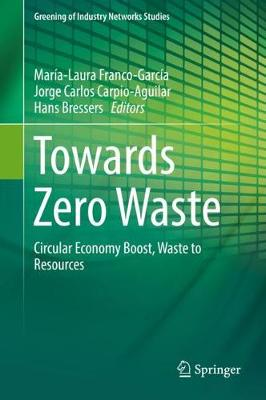 Towards Zero Waste: Circular Economy Boost, Waste to Resources by Maria Franco