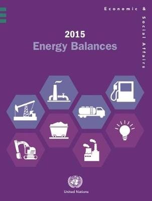 2015 Energy Balances by United Nations: Department of Economic and Social Affairs: Statistics Division