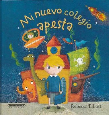 Mi Nuevo Colegio Apesta by Rebecca Elliott